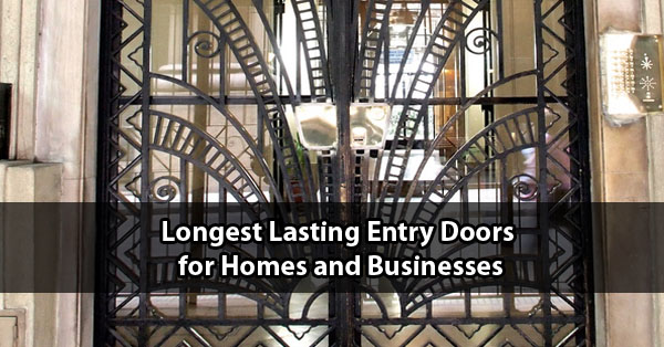 Longest Lasting Entry Doors for Homes and Businesses Scottsdale AZ