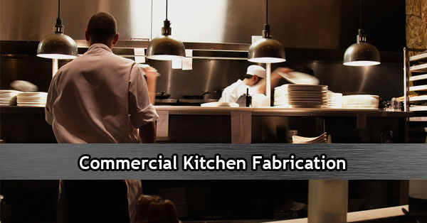Commercial Kitchen Fabrication Phoenix