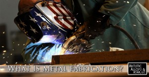 What Is Metal Fabrication - Artistic Alloys