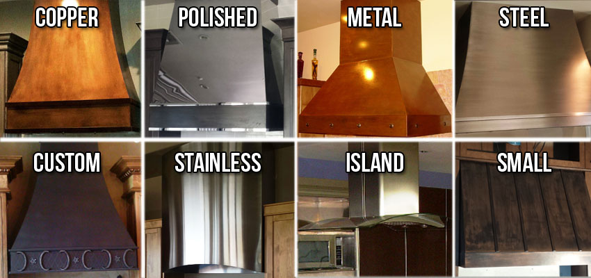 Types Of Range Hood We Custom Fabricate In Scottsdale & Paradise Valley AZ