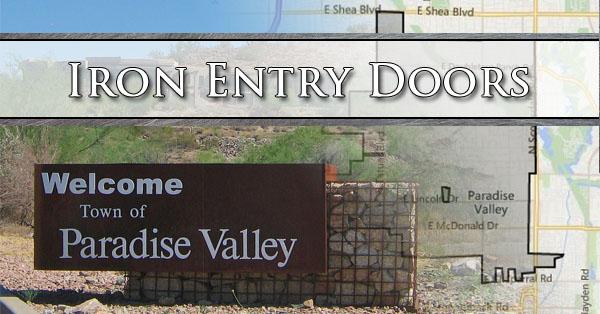 Iron Entry Doors Paradise Valley AZ