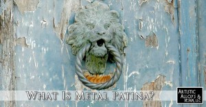 What Is Metal Patina?
