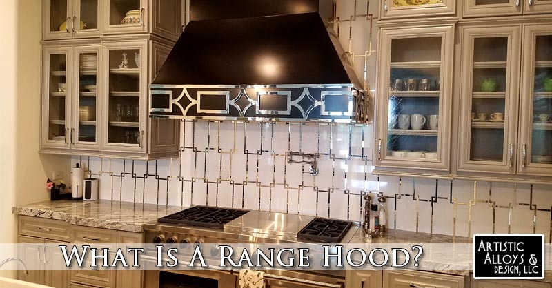What Is A Range Hood?